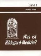 Buch WAS IST HILDEGARD MEDIZIN