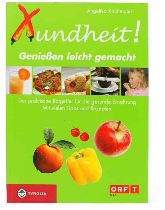 Buch XUNDHEIT-Geniessen leicht gemacht,Kirchmaier